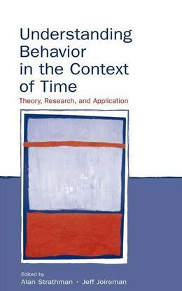 Understanding Behavior in the Context of Time: Theory, Research, and Application