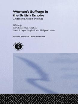 Women's Suffrage in the British Empire: Citizenship, Nation and Race