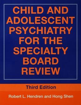 Child and Adolescent Psychiatry for the Specialty Board Review