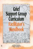 Grief Support Group Curriculum: Facilitator's Handbook