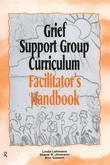 Grief Support Group Curriculum: Facilitator's Handbook
