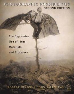 Photographic Possibilities: The Expressive Use of Ideas, Materials and Processes