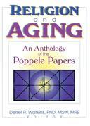 Religion and Aging: An Anthology of the Poppele Papers