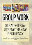 Group Work: Strategies for Strengthening Resiliency