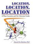 Location Location Location: A Plant Location and Site Selection Guide