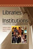 Libraries Within Their Institutions: Creative Collaborations
