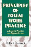 Principles of Social Work Practice: A Generic Practice Approach
