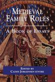 Medieval Family Roles: A Book of Essays