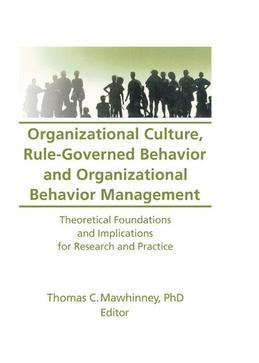 Organizational Culture Rule-Governed Behavior and Organizational Behavior Management
