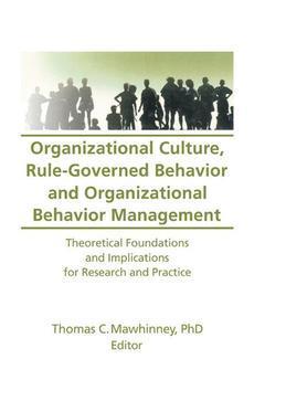 Organizational Culture Rule-Governed Behavior and Organizational Behavior Management