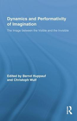 Dynamics and Performativity of Imagination: The Image Between the Visible and the Invisible