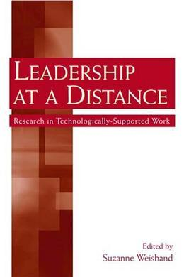 Leadership at a Distance: Research in Technologically-Supported Work