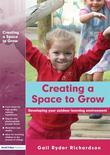 Creating a Space to Grow: The Process of Developing Your Outdoor Learning Environment