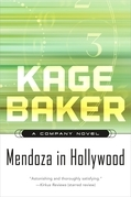 Kage Baker - Mendoza in Hollywood