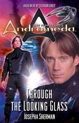 Gene Roddenberry's Andromeda: Through the Looking Glass