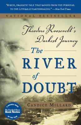 The River of Doubt: Theodore Roosevelt's Darkest Journey