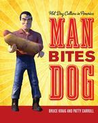 Man Bites Dog: Hot Dog Culture in America