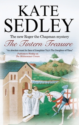 The Tintern Treasure: A Roger the Chapman Medieval Mystery 21