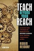 an Teach Beyond Your Reach: An Instructor's Guide to Developing and Running Successful Distance Learning Classes, Workshops, Training Sessions