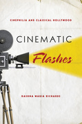 Cinematic Flashes: Cinephilia and Classical Hollywood