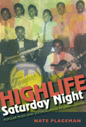 Highlife Saturday Night: Popular Music and Social Change in Urban Ghana