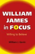 William James in Focus: Willing to Believe