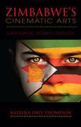 Zimbabwe's Cinematic Arts: Language, Power, Identity