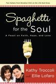Spaghetti for the Soul: A Feast of Faith, Hope and Love
