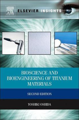 Bioscience and Bioengineering of Titanium Materials