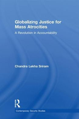 Globalizing Justice for Mass Atrocities: A Revolution in Accountability