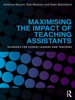 Maximising the Impact of Teaching Assistants: Guidance for School Leaders and Teachers