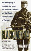 Blackjack-34 (previously titled No Greater Love): One Deadly Day of Courage, Carnage, and Ultimate Sacrifice for the Mobile Guerrilla Force in Vietnam