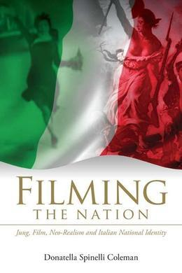 Filming the Nation: Jung, Film, Neo-Realism and Italian National Identity