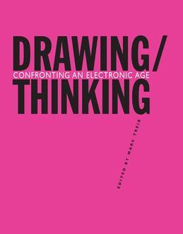 Drawing/Thinking: Confronting an Electronic Age