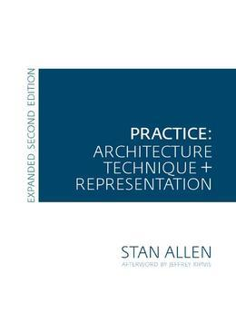 Practice: Architecture, Technique and Representation