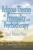 Religious Theories of Personality and Psychotherapy: East Meets West