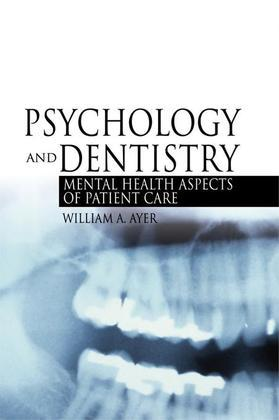 Psychology and Dentistry: Mental Health Aspects of Patient Care