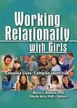Working Relationally with Girls: Complex Lives/Complex Identities