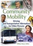 Community Mobility: Driving and Transportation Alternatives for Older Persons