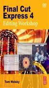 Final Cut Express 4 Editing Workshop