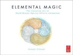 Elemental Magic: The Art of Special Effects Animation