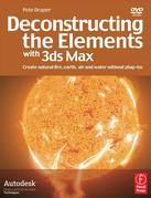 Deconstructing the Elements with 3ds Max: Create natural fire, earth, air and water without plug-ins