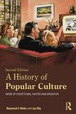 A History of Popular Culture: More of Everything, Faster and Brighter