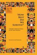How Best Do We Survive?: A Modern Political History of the Tamil Muslims