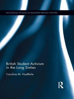 British Student Activism in the Long Sixties