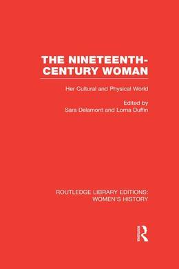 The Nineteenth-century Woman: Her Cultural and Physical World
