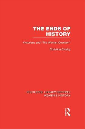 """The Ends of History: Victorians and """"The Woman Question"""""""