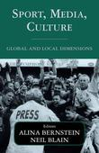 Sport  Media  Culture: Global and Local Dimensions