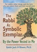 The Rabbi as Symbolic Exemplar: By the Power Vested in Me