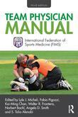 Team Physician Manual: International Federation of Sports Medicine (Fims)